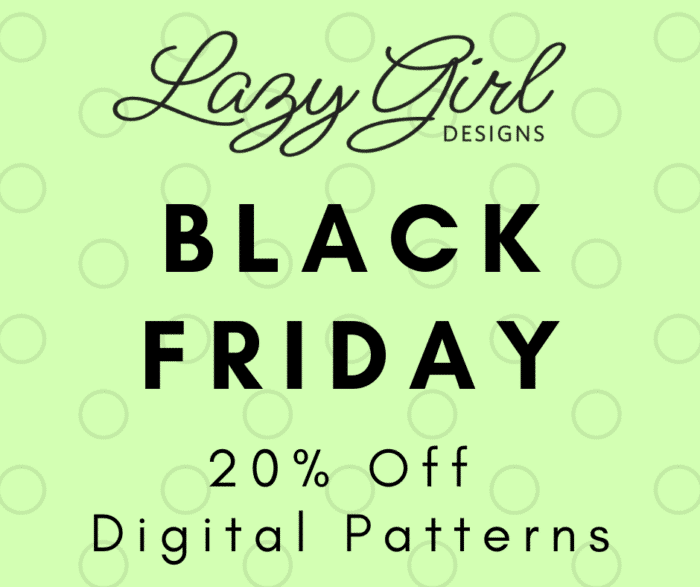 Lazy Girl Designs black Friday pattern sale
